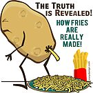How Fries Are Really Made Humor by ironydesigns