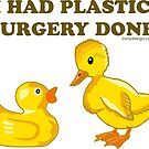 I Had Plastic Surgery Done Funny Ducks by ironydesigns