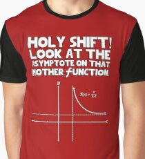 Holy shift look at the asymptote on that mother function Graphic T-Shirt