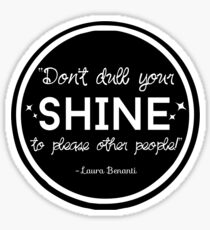 """""""Don't Dull Your Shine"""" Quote Sticker"""