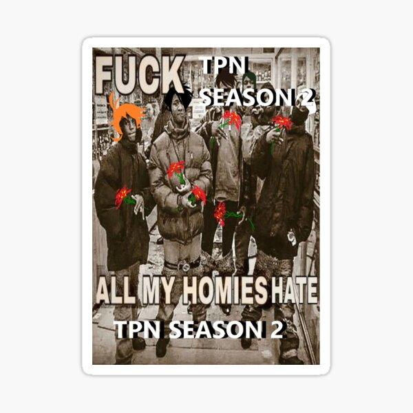 All my homies hate tpn season 2 Sticker