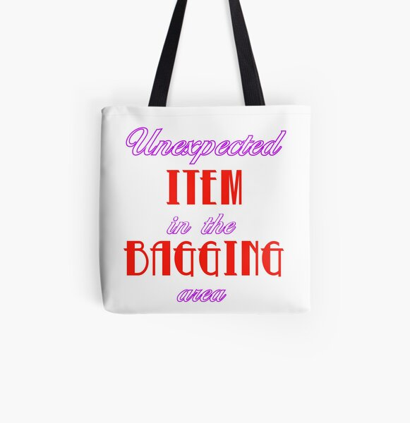 Unexpected Item in the Bagging Area! All Over Print Tote Bag