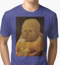 Y Tho Tri-blend T-Shirt