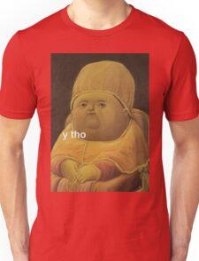 Y Tho Unisex T-Shirt