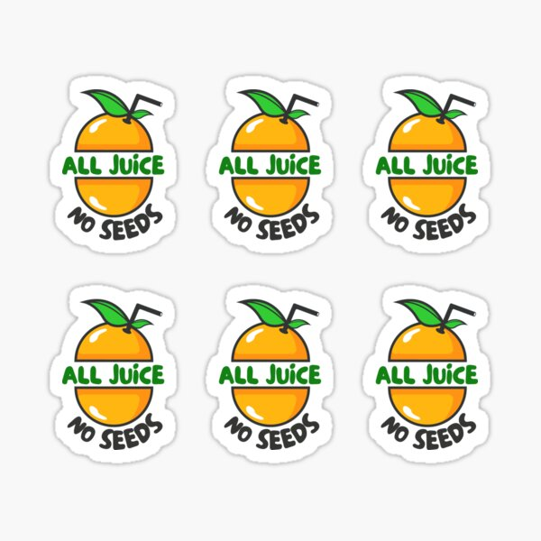 All Juice No Seeds Sticker