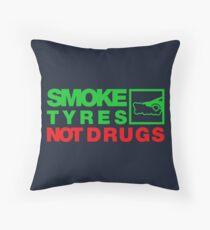 SMOKE TYRES NOT DRUGS (1) Throw Pillow