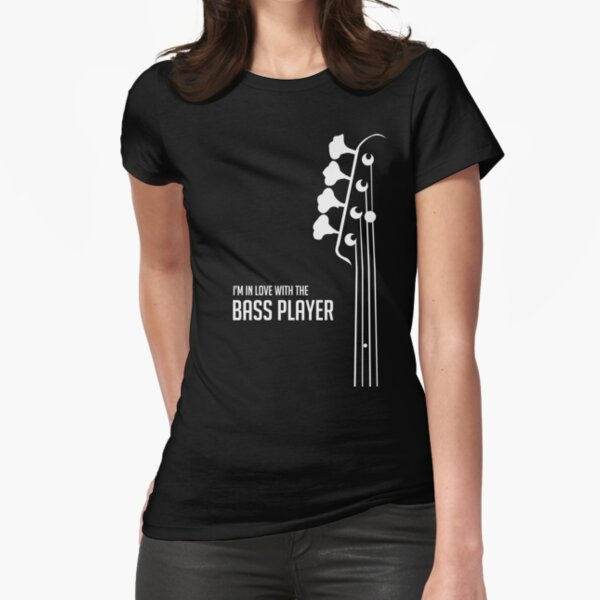 I'm in Love With the Bass Player Tee - Bass Guitarist - Bassist Fitted T-Shirt