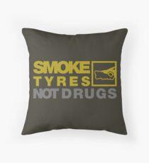 SMOKE TYRES NOT DRUGS (3) Throw Pillow
