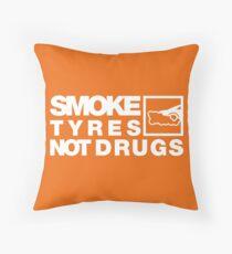SMOKE TYRES NOT DRUGS (4) Throw Pillow