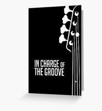Bass Player - In Charge of the Groove - Bass Guitarist - Bassist Grußkarte