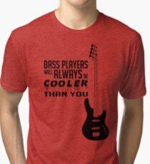 Bass Player - Always Cool! Bass Full Body - Black Color - Bass Guitarist - Bassist Tri-blend T-Shirt