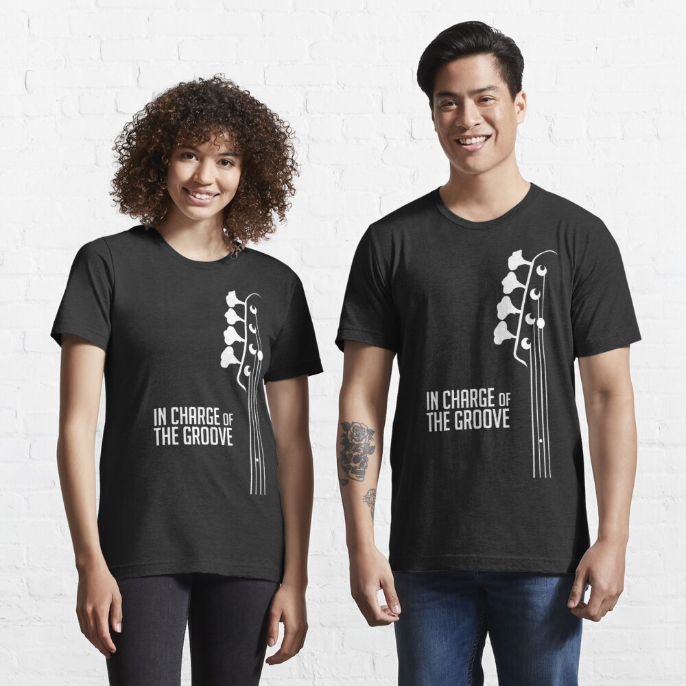 Bass Player - In Charge of the Groove - Bass Guitarist - Bassist Essential T-Shirt