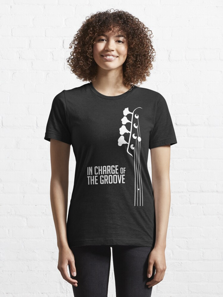 Alternate view of Bass Player - In Charge of the Groove - Bass Guitarist - Bassist Essential T-Shirt