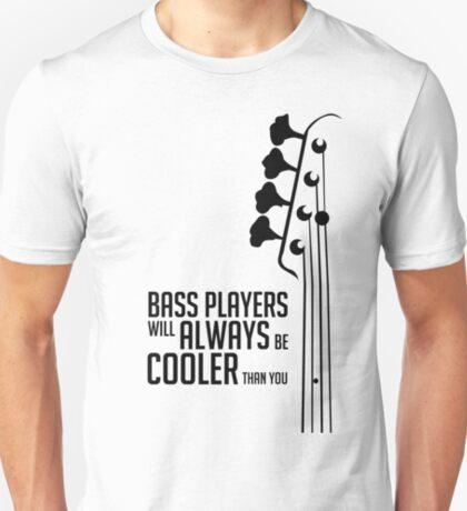 Bass Player - Always Cool! Bass Headstock - Black Color - Bass Guitarist - Bassist T-Shirt