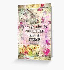 She is Fierce,  Shakespeare Art Quote  Greeting Card