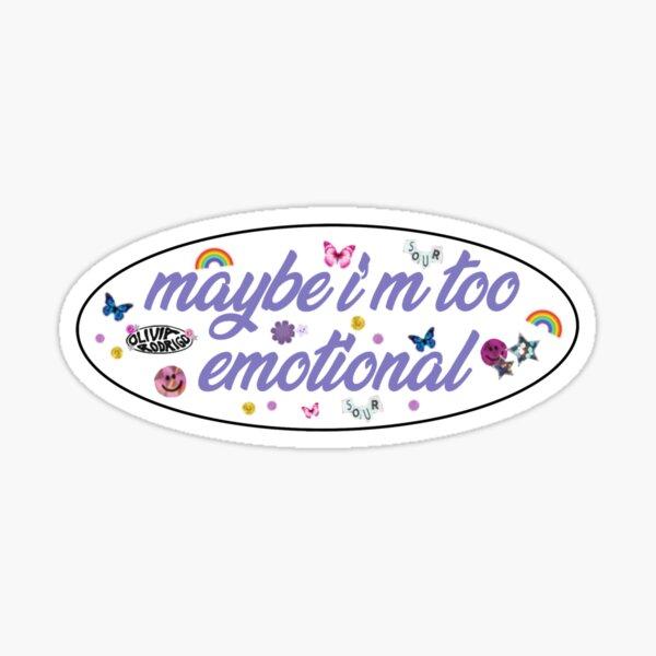 Maybe I'm too Emotional Lyrics Sticker Sticker