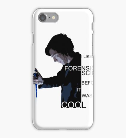 I Liked Forensic Science before it was Cool iPhone Case/Skin