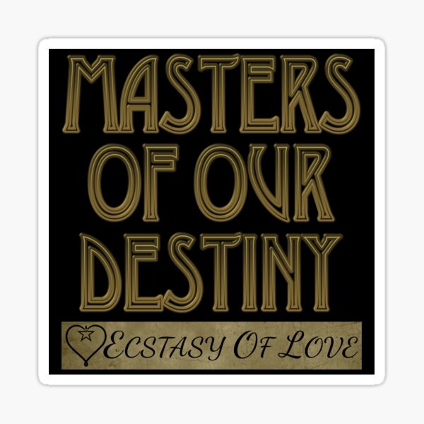 Masters Of Our Destiny GOLD Sticker
