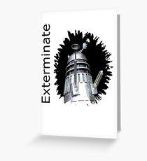 Exterminate!  Greeting Card
