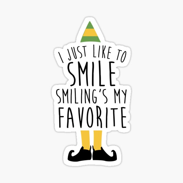 Smiling's my Favorite - Elf Sticker