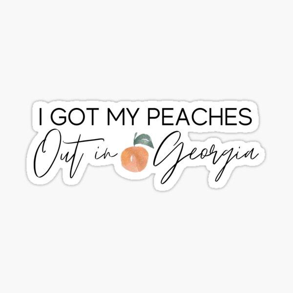 I got my peaches out in georgia sticker Sticker