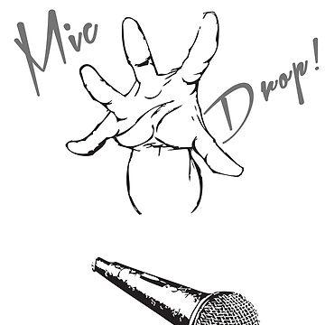 Mic Drop! by bennetthuskers