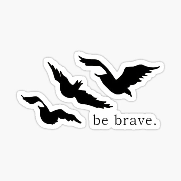 Divergent Ravens ~ Be Brave Sticker