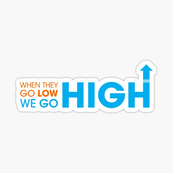 When they go low - We GO HIGH Glossy Sticker