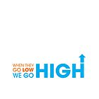 When they go low - We GO HIGH by depresident