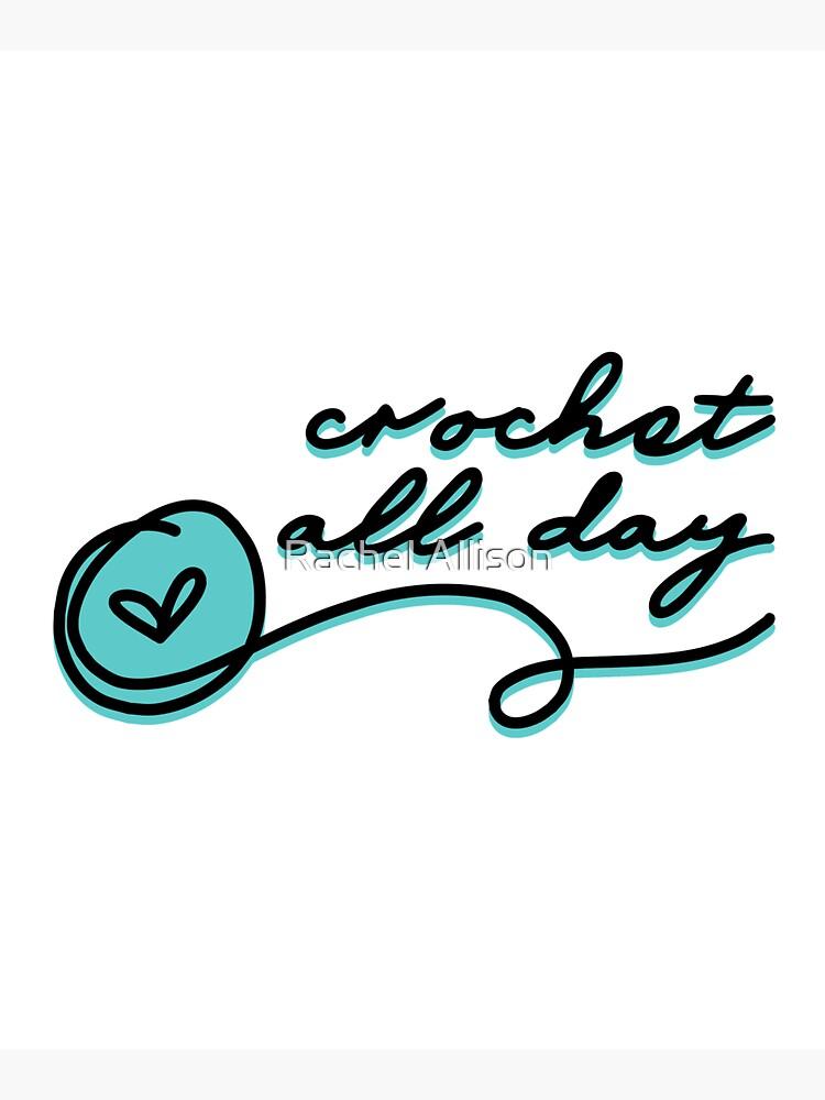 crochet all day by rachelallison