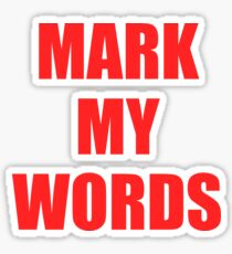Mark My Words Justin Bieber Sticker