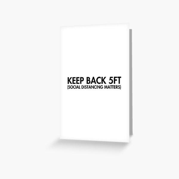 Keep Back 5 ft Greeting Card
