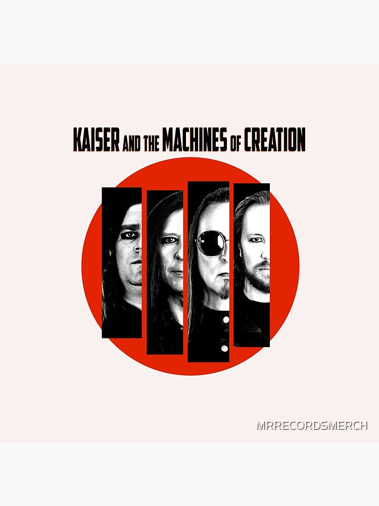 KAISER AND THE MACHINES OF CREATION by MRRECORDSMERCH