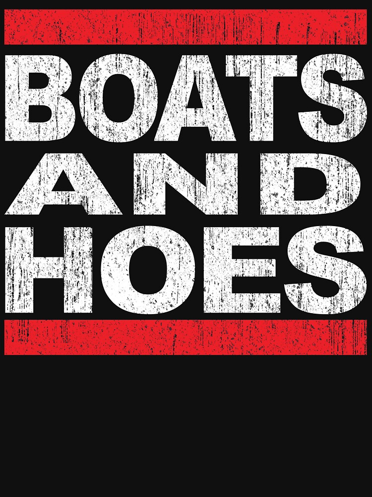 Boats and Hoes - Hip Hop Style | Unisex T-Shirt