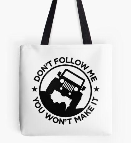 Don't Follow Me You Won't Make It Tote Bag