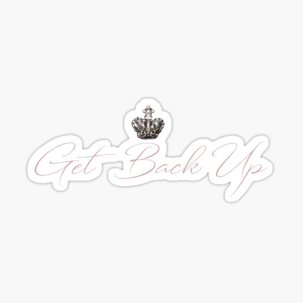 Get Back Up Queen Crowned Sticker