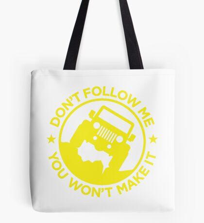 Don't Follow Me You Won't Make It. in yellow Tote Bag