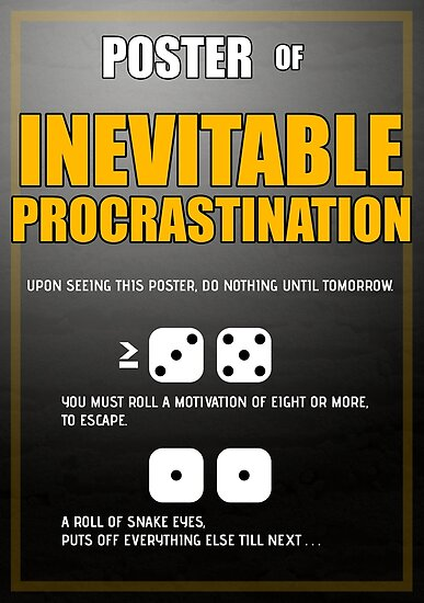 Poster of Inevitable Procrastination by Benedict Chau