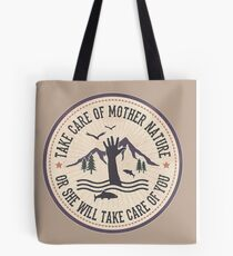 Take Care of Mother Nature - Version 2 Tote Bag