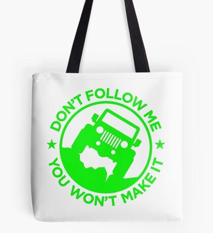 Don't Follow Me You Won't Make It. Zombie Green Tote Bag