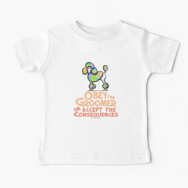 Obey The Groomer Baby T-Shirt