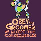 Obey The Groomer by offleashart