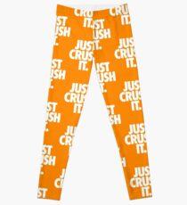 JUST CRUSH IT. Leggings