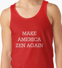 Make America Zen Again Tank Top