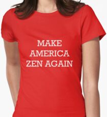 Make America Zen Again Womens Fitted T-Shirt
