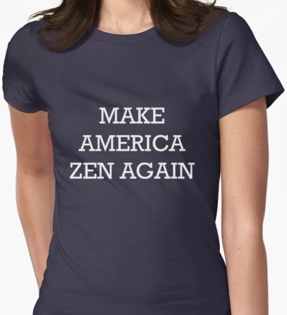 Make America Zen Again T-Shirt