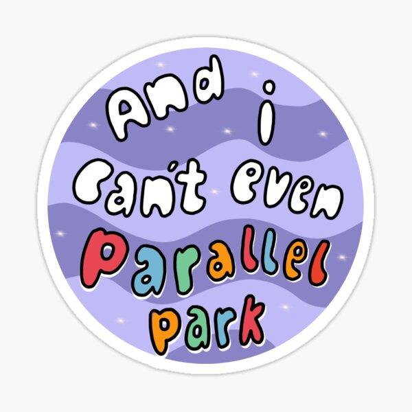 Olivia Rodrigo - Brutal - And I can't even parallel park  Sticker