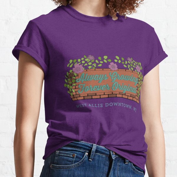 Always Growing, Forever Original Classic T-Shirt