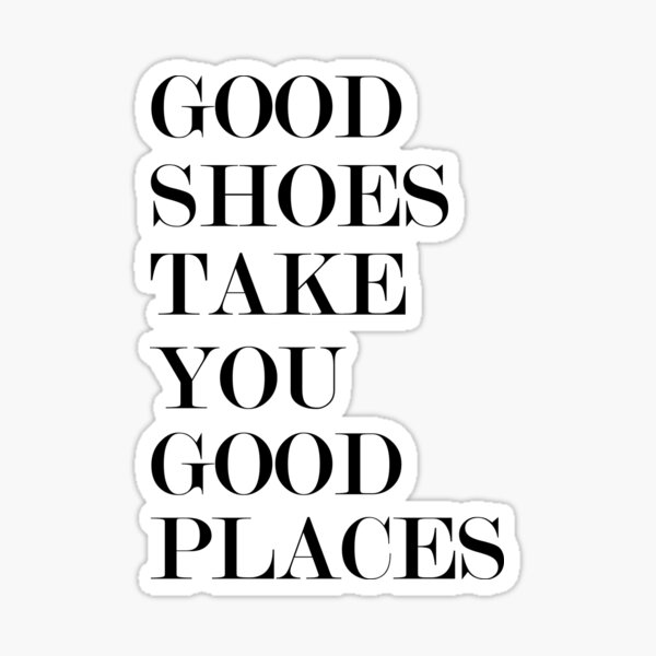 Good Shoes Take You Good Places Geschenke & Merchandise