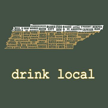Drink Local - Tennessee Beer Shirt by uncmfrtbleyeti